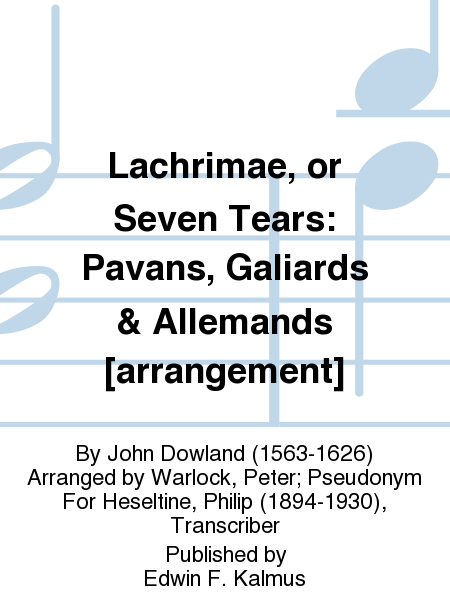Lachrimae, or Seven Tears: Pavans, Galiards & Allemands [arrangement]