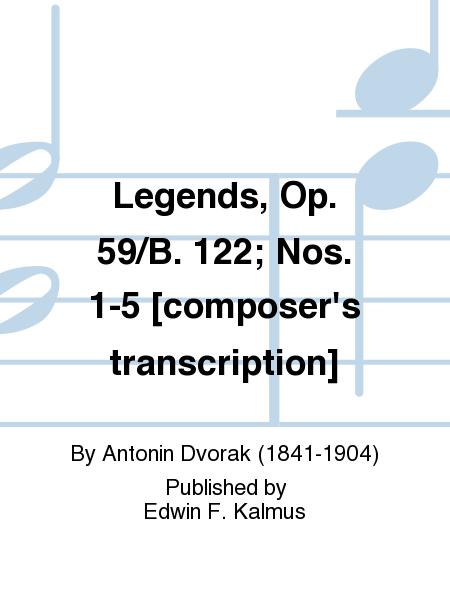 Legends, Op. 59/B. 122; Nos. 1-5 [composer's transcription]