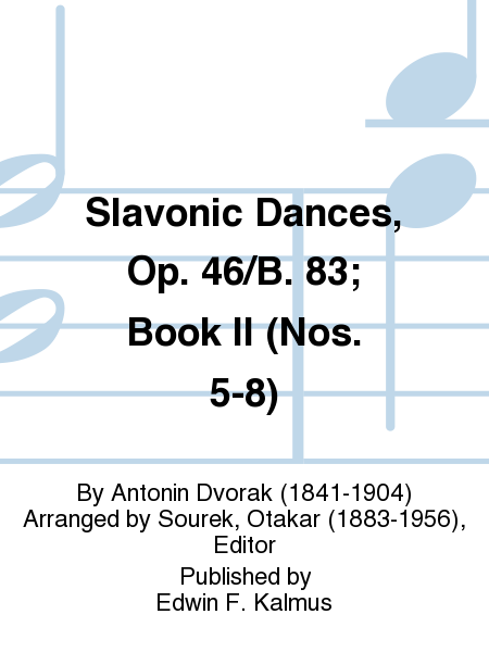 Slavonic Dances, Op. 46/B. 83; Book II (Nos. 5-8)