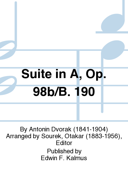 Suite in A, Op. 98b/B. 190