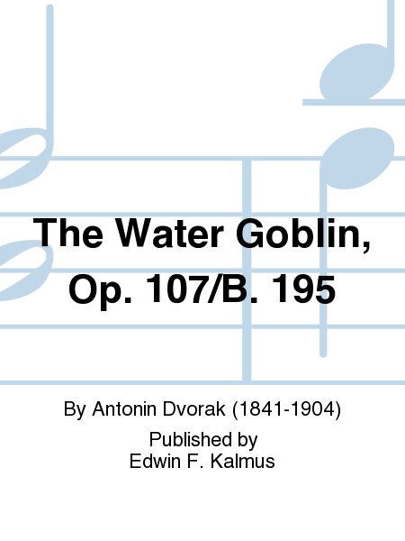 The Water Goblin, Op. 107/B. 195