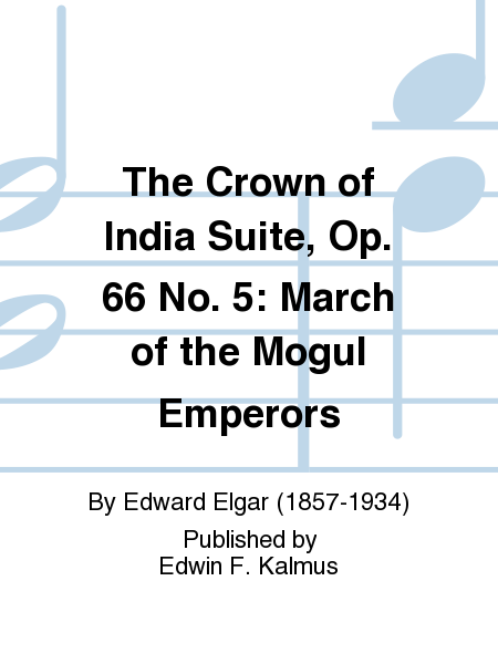 The Crown of India Suite, Op. 66 No. 5: March of the Mogul Emperors