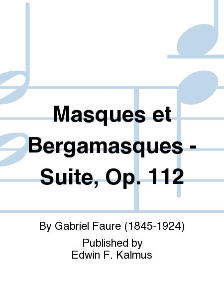 Masques et Bergamasques - Suite, Op. 112