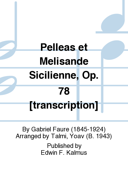 Pelleas et Melisande Sicilienne, Op. 78 [transcription]
