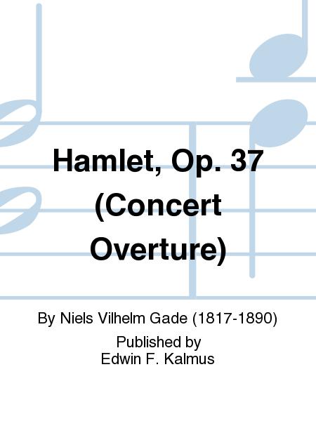 Hamlet, Op. 37 (Concert Overture)