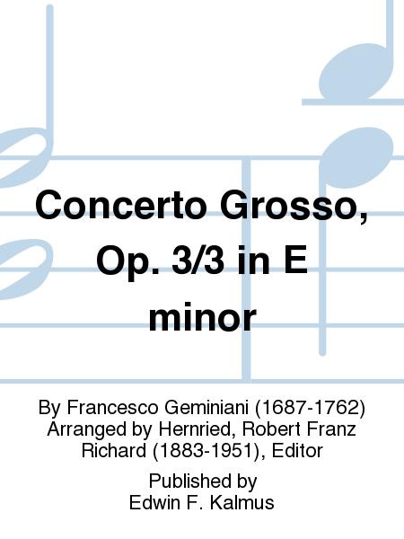 Concerto Grosso, Op. 3/3 in E minor