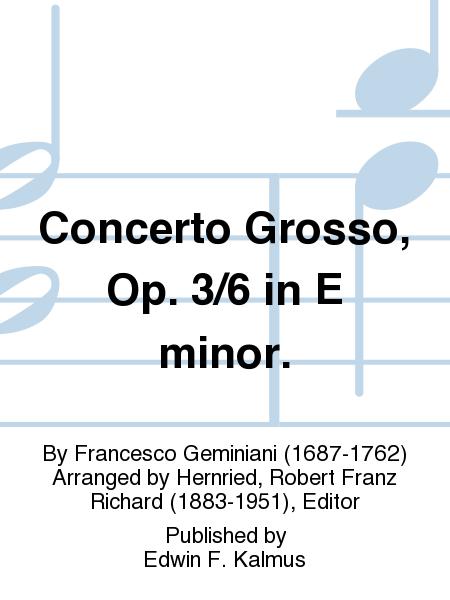 Concerto Grosso, Op. 3/6 in E minor.