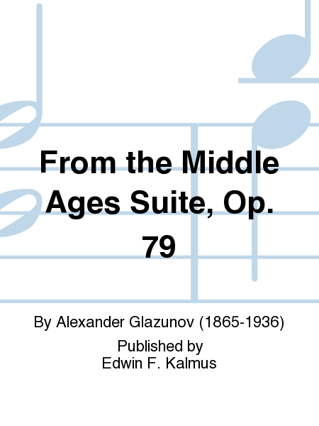 From the Middle Ages Suite, Op. 79