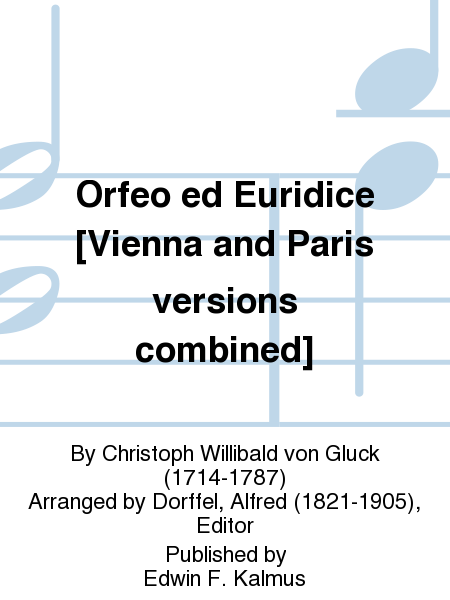 Orfeo ed Euridice [Vienna and Paris versions combined]