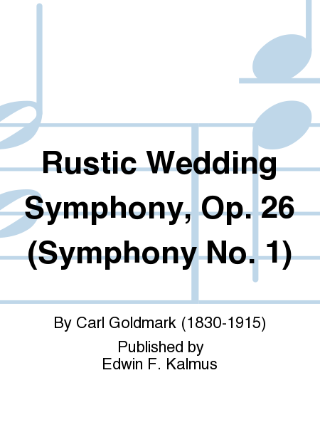 Rustic Wedding Symphony, Op. 26 (Symphony No. 1)
