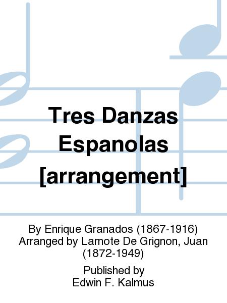 Tres Danzas Espanolas [arrangement]