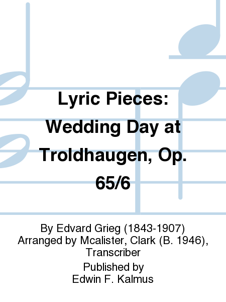 Lyric Pieces: Wedding Day at Troldhaugen, Op. 65/6