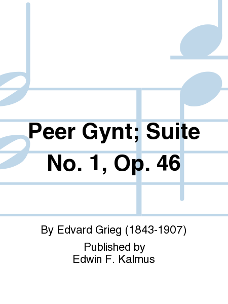 Peer Gynt; Suite No. 1, Op. 46