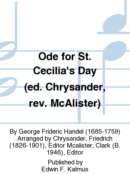 Ode for St. Cecilia's Day (ed. Chrysander, rev. McAlister)
