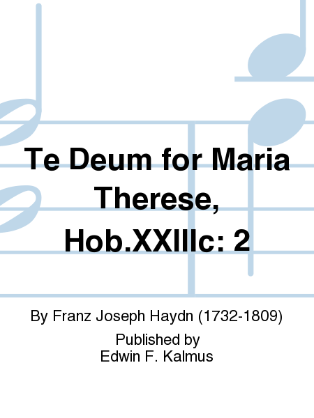 Te Deum for Maria Therese, Hob.XXIIIc: 2