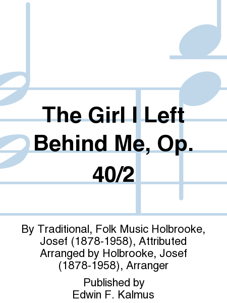 The Girl I Left Behind Me, Op. 40/2
