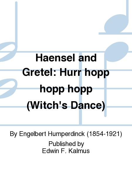 Haensel and Gretel: Hurr hopp hopp hopp (Witch's Dance)
