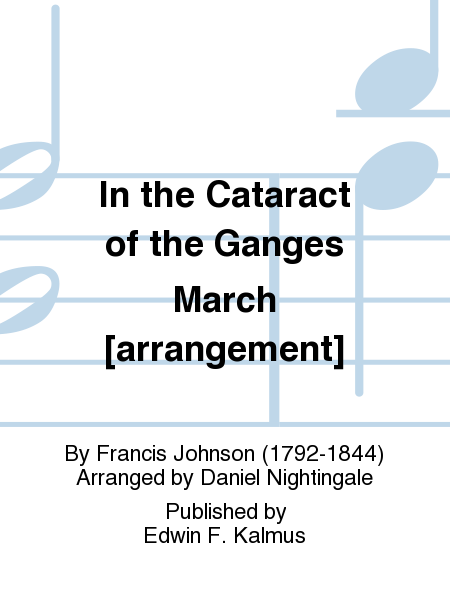 In the Cataract of the Ganges March [arrangement]