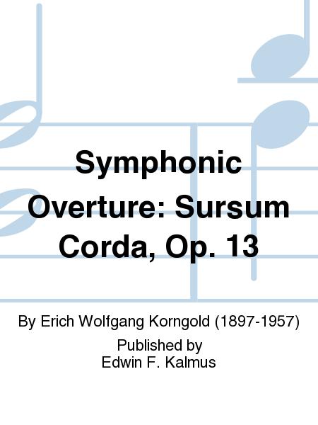 Symphonic Overture: Sursum Corda, Op. 13