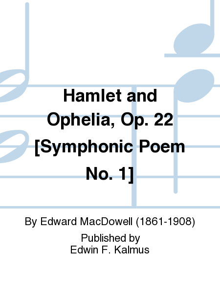 Hamlet and Ophelia, Op. 22 [Symphonic Poem No. 1]