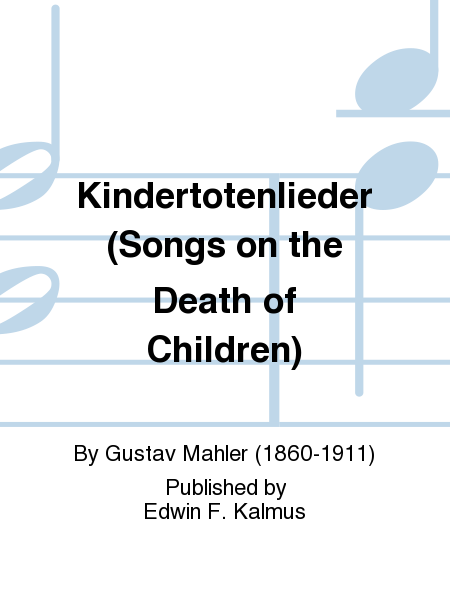 Kindertotenlieder (Songs on the Death of Children)