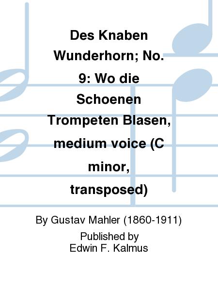 Des Knaben Wunderhorn; No. 9: Wo die Schoenen Trompeten Blasen, medium voice (C minor, transposed)