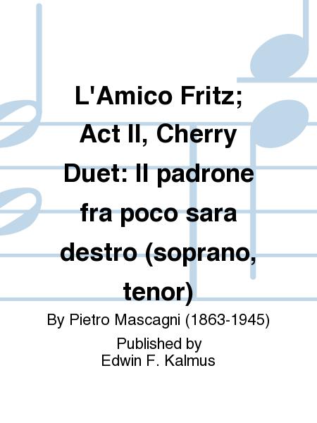 L'Amico Fritz; Act II, Cherry Duet: Il padrone fra poco sara destro (soprano, tenor)