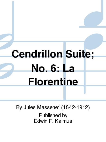 Cendrillon Suite; No. 6: La Florentine