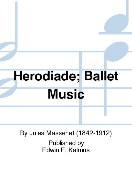 Herodiade; Ballet Music