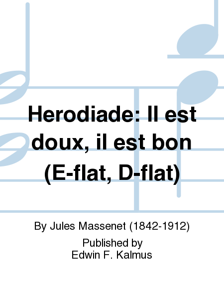 Herodiade: Il est doux, il est bon (E-flat, D-flat)