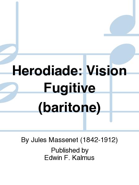 Herodiade: Vision Fugitive (baritone)