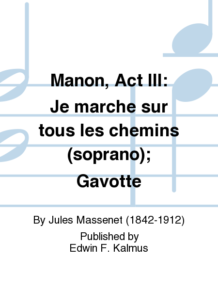 Manon, Act III: Je marche sur tous les chemins (soprano); Gavotte