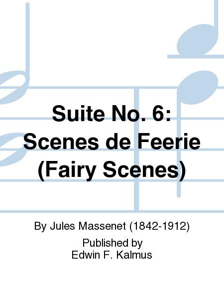 Suite No. 6: Scenes de Feerie (Fairy Scenes)