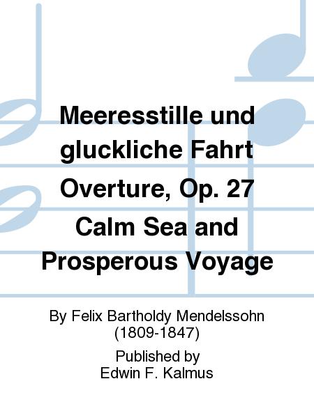 Meeresstille und gluckliche Fahrt Overture, Op. 27 Calm Sea and Prosperous Voyage