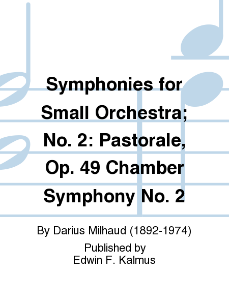 Symphonies for Small Orchestra; No. 2: Pastorale, Op. 49 Chamber Symphony No. 2