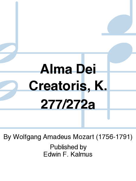 Alma Dei Creatoris, K. 277/272a