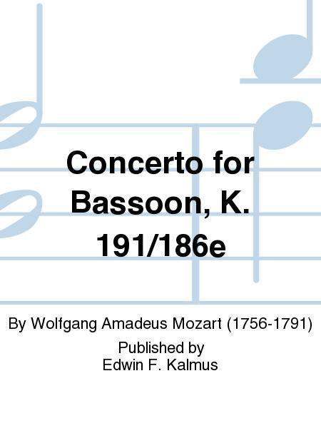Concerto for Bassoon, K. 191/186e