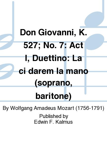 Don Giovanni, K. 527; No. 7: Act I, Duettino: La ci darem la mano (soprano, baritone)