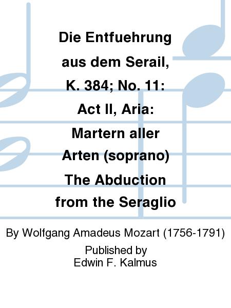 Die Entfuehrung aus dem Serail, K. 384; No. 11: Act II, Aria: Martern aller Arten (soprano) The Abduction from the Seraglio