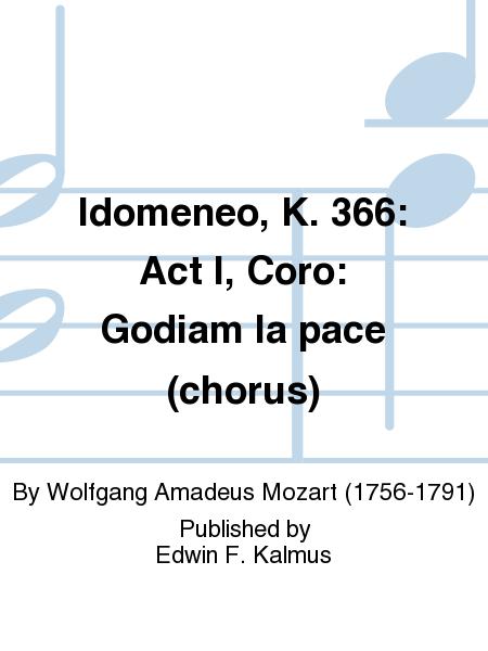 Idomeneo, K. 366: Act I, Coro: Godiam la pace (chorus)