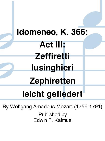 Idomeneo, K. 366: Act III: Zeffiretti lusinghieri Zephiretten leicht gefiedert