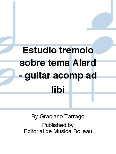 Estudio tremolo sobre tema Alard - guitar acomp ad libi