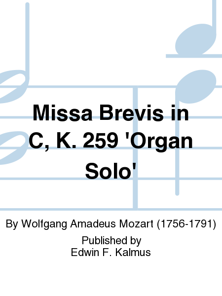 Missa Brevis in C, K. 259 'Organ Solo'