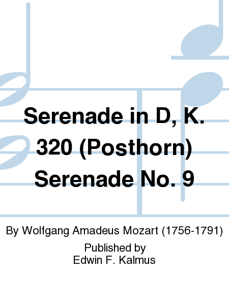 Serenade in D, K. 320 (Posthorn) Serenade No. 9