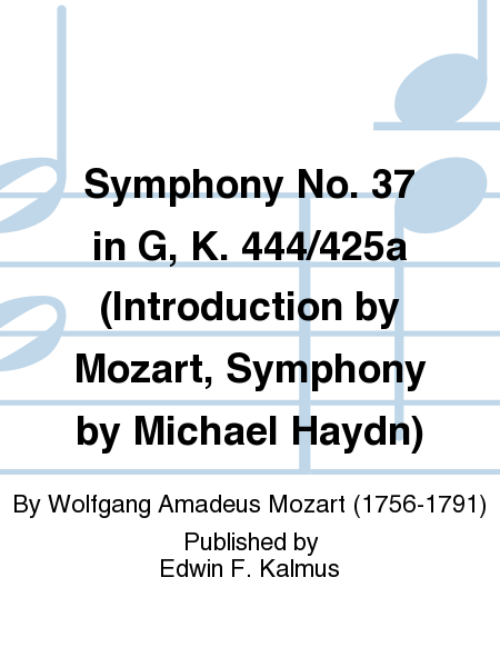 Symphony No. 37 in G, K. 444/425a (Introduction by Mozart, Symphony by Michael Haydn)