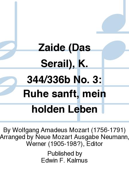 Zaide (Das Serail), K. 344/336b No. 3: Ruhe sanft, mein holden Leben