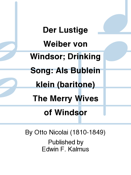 Der Lustige Weiber von Windsor; Drinking Song: Als Bublein klein (baritone) The Merry Wives of Windsor