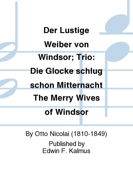 Der Lustige Weiber von Windsor; Trio: Die Glocke schlug schon Mitternacht The Merry Wives of Windsor