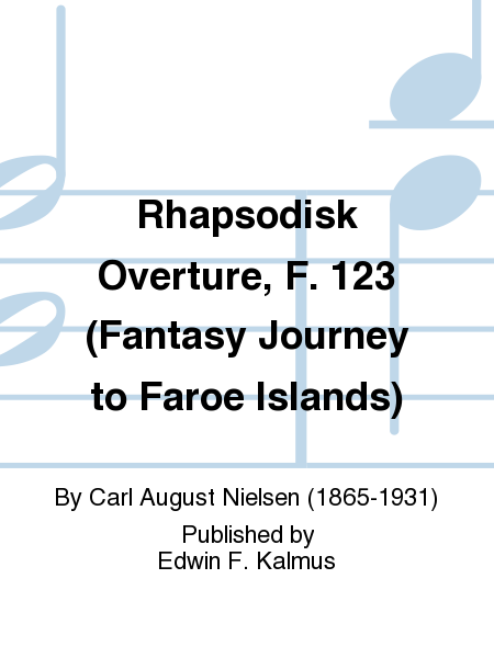 Rhapsodisk Overture, F. 123 (Fantasy Journey to Faroe Islands)