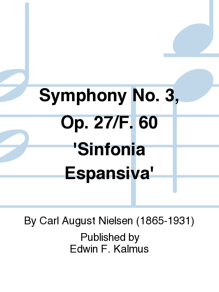 Symphony No. 3, Op. 27/F. 60 'Sinfonia Espansiva'